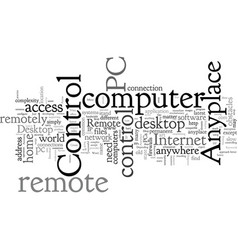 Access your pc remotely from anywhere in world vector