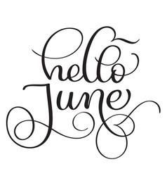 Hello june text on white background vintage hand vector