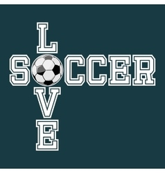 Love Soccer T-shirt Typography vector