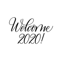 welcome 2020 new year coming calligraphy vector image
