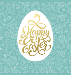happy easter golden lettering on seamless egg vector image