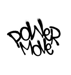sprayed power move font graffiti with overspray in vector image