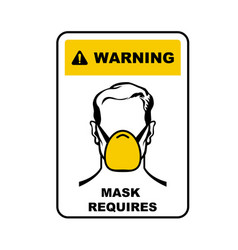 Warning sign - face mask required wear medical vector