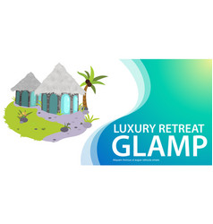 glamping houses poster vector image