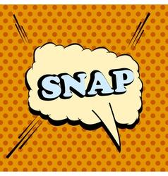 Snap comic wording vector image