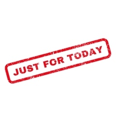 Just For Today Rubber Stamp vector image