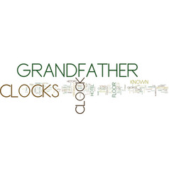 Grandfather clocks a brief history text vector