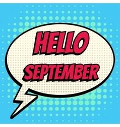 Hello september comic book bubble text retro style vector