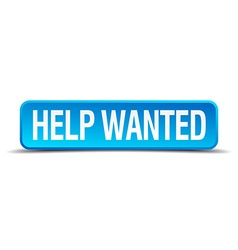 help wanted blue 3d realistic square isolated vector image