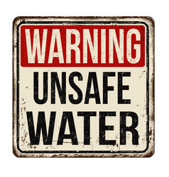 warning unsafe water vintage rusty metal sign vector image vector image