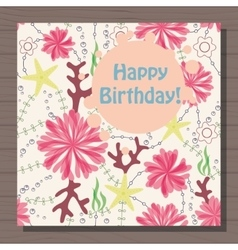 Birthday card with marine flowers vintage on vector image vector image