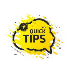 Quick tip banner to helpful tricks speech bubble vector