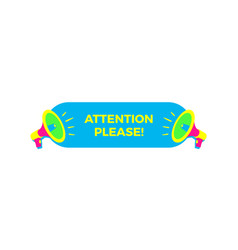 attention please megaphone with bubble speech vector image