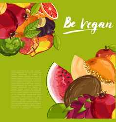 Be vegan poster with fresh fruit vector