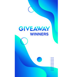 Giveaway winners story template abstract vector