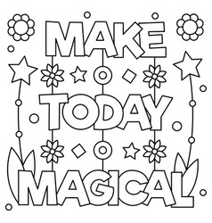 Make today magical coloring page vector