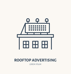 Rooftop signboard flat line icon outdoor vector