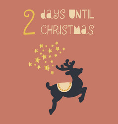 2 days until christmas deer vector
