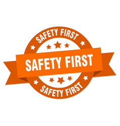 safety first ribbon safety first round orange vector image