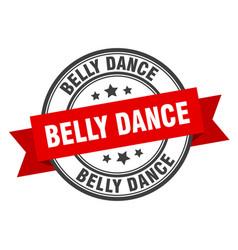 Belly dance label belly danceround band sign vector