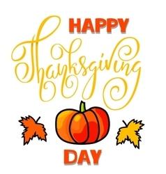 Happy Thanksgiving Day lettering Handwritten vector image vector image
