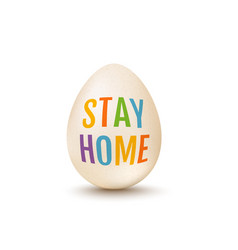 white egg for easter with text stay home vector image