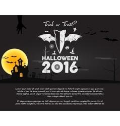 Happy Halloween 2016 Poster Trick or treat vector image
