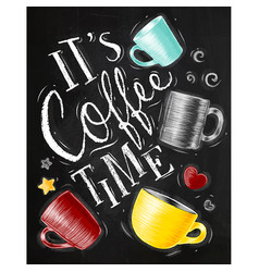 poster coffee time chalk vector image vector image