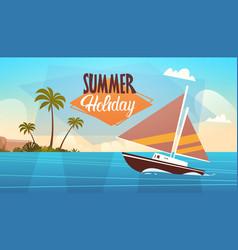 summer vacation yacht sea landscape beautiful vector image vector image