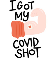 i got my covid19 shot handwritten lettering phrase vector image