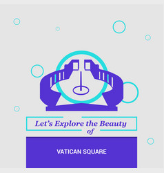 lets explore the beauty of vatican square vatican vector image