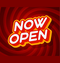 now open red and yellow text effect template vector image