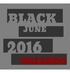 Black june 2016 orlando text vector
