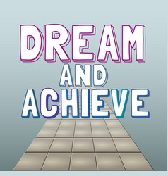 Dream and achieve vector
