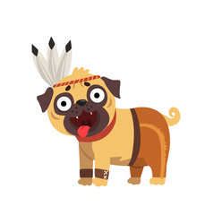 Funny pug dog character in american indian costume vector