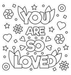 you are so loved coloring page vector image