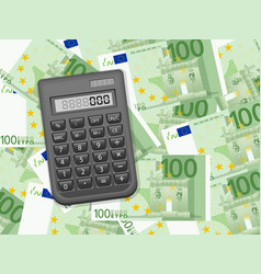 calculator on one hundred euro background vector image