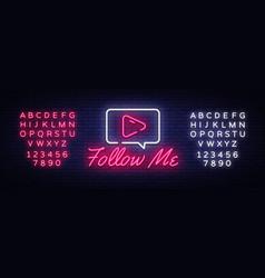 follow me neon text design template vector image