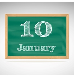 January 10 inscription in chalk on a blackboard vector image