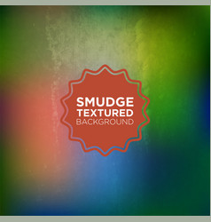 Multicolored smudges background in grunge style vector