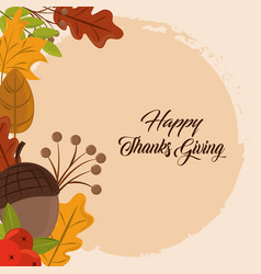 happy thanksgiving day greeting card acorn branch vector image