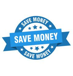 save money ribbon save money round blue sign save vector image