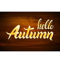 Wood autumn lettering Hand-written words on wood vector