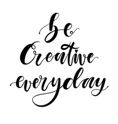 be creative everyday hand drawn dry brush vector image
