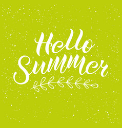 inspirational handwritten phrase hello summer vector image