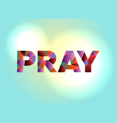 Pray concept colorful word art vector