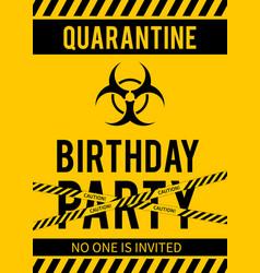 Quarantine birthday party sign with biohazard vector