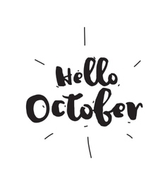 Hello October Hand drawn design calligraphy vector image