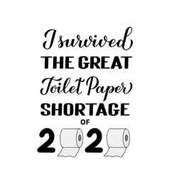 i survived great toilet paper shortage vector image