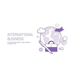 International business development global market vector